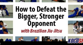 Ebook: How to Defeat the Bigger, Stronger Opponent with Brazilian Jiu-Jitsu