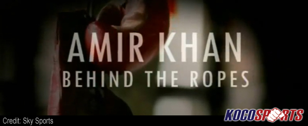 "Video: ""Behind the Ropes"" – 07/11/12 – (Amir Khan)"