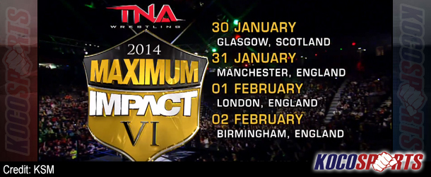 TNA announce details for their 2014 UK tour; TNA Maximum Impact VI
