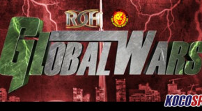 "ROH vs. NJPW ""Global Wars"" results – Night One – 05/15/15 – (Bullet Club vs. Team ROH; Lethal Defends TV Title)"