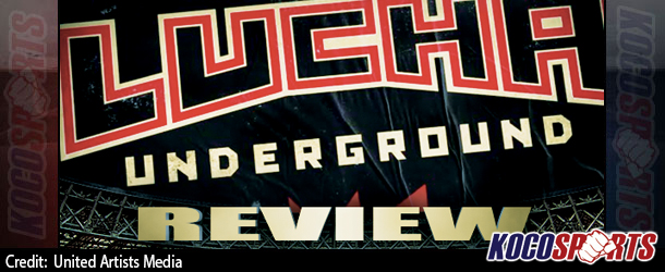 "Podcast: Koco's Corner – ""Lucha Underground"" Review – 01/28/15 – (World Title Match)"