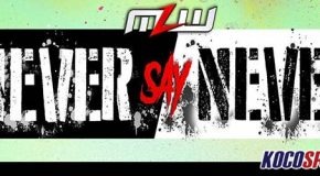Video: MLW Never Say Never – 12/07/17 – (Full Show)