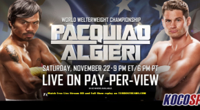 Video: Breaking coverage of Pacquiao vs. Algeiri – 11/22/14 – (Live @ 8PM EST / 1AM GMT)
